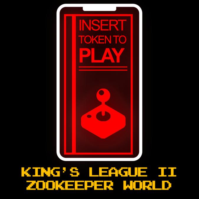 ITTP 011: King's League II & Zookeeper World